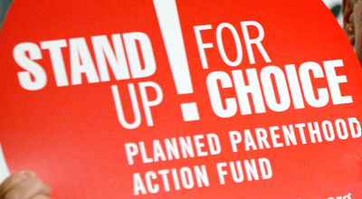 Planned Parenthood Stand up for Choice