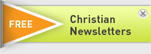 FREE Christian Newsletters